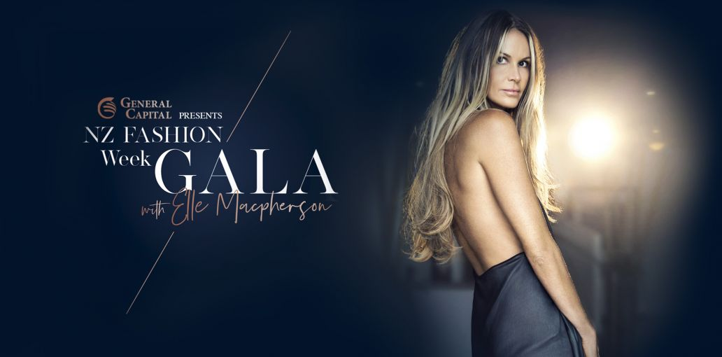 General Capital presents The NZ Fashion Week Gala with Elle Macpherson